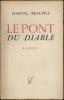 LE PONT DU DIABLE. Roman.. BEAUFILS Marcel