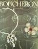 BOUCHERON. 130 années de création et d'émotion. Catalogue d'exposition.. COLLECTIF