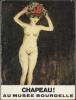 CHAPEAU ! Au musée Bourdelle. Catalogue d'exposition.. COLLECTIF - Musée BOURDELLE