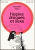 HIPPIES, DROGUES ET SEXE. Les maxi-drogues - La prostitution homosexuelle - Les hippies dans le monde - Le miracle chimique - Le berceau de San ...