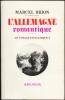 L'ALLEMAGNE ROMANTIQUE - LE VOYAGE INITIATIQUE, tome I (1). BRION Marcel