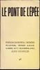 LE PONT DE L'ÉPÉE N° 46, 1er trimestre 1971 : Poèmes de hippies - Thérèse Plantier - Pierre Gallissaires - Guy Chambelland - Alice Hygoulin. . ...