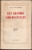 LES GRANDES CIRCONSTANCES. BLOCH-MICHEL Jean