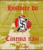 HISTOIRE DU CINÉMA NAZI.. COURTADE Francis - CADARS Pierre