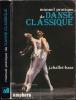 MANUEL PRATIQUE DE DANSE CLASSIQUE. Analyse des principes et de la technique de la danse.. CHALLET-HAAS Jacqueline