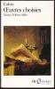 OEUVRES CHOISIES. Préfaces à la Bible - Épitre à Sadolet - Petit traité - Traité des reliques - Réformation contre Cathelan.. CALVIN