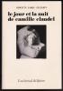 LE JOUR ET LA NUIT DE CAMILLE CLAUDEL.. CLAUDEL Camille - FABRE-PELLERIN Brigitte