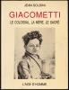 GIACOMETTI. LE COLOSSAL, LA MERE, LE SACRE.. (GIACOMETTI) - Jean SOLDINI