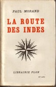 LA ROUTE DES INDES .. MORAND Paul .
