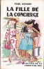 LA FILLE DE LA CONCIERGE .. ACHARD Paul .