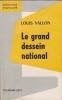 LE GRAND DESSEIN NATIONAL .. VALLON Louis .