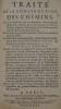 Traité de la construction des chemins où il est parlé de ceux des Romains, & de ceux des Modernes, suivant qu'on les pratique en France… Nouvelle ...
