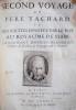 Second Voyage du Père Tachard et des Jésuites envoyez par le Roy au Royaume de Siam. Contenant diverses remarques d'Histoire, de Physique, de ...