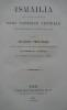 Ismailïa, récit d'une expédition dans l'Afrique centrale pour l'abolition de la traite des Noirs. . BAKER (SIR SAMUEL WHITE).