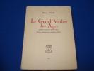 Le Grand Voilier des Ages. Poème d'amour ineffable. (envoi daté signé). Lucas Wilfrid