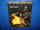 Artisans Africains: Recontres Et Choses Vecues En Afrique Occidentale. GARDI René