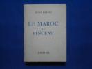 Le Maroc au Pinceau. BORELY Jules