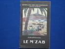 Ghardaia Le M'Zab Chemins de fer Paris Lyon Mediterranee Reseau algerien. Collectif
