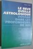 Le Reve Eveille astrologique. Voyage dans les profondeurs de soi.. TABET, Michel.