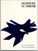 DERRIÈRE LE MIROIR n° 135-136 . PIERRE REVERDY, GEORGES BRAQUE. Déc.1962-Janv.1963. TIRAGE DE LUXE. BRAQUE, Georges - Pierre Reverdy, François Chapon, ...