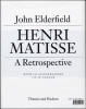 HENRI MATISSE. A RETROSPECTIVE. ELDERFIELD, John