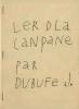 Ler dla canpane par Dubufe J. (Avec envoi autographe de Dubuffet).. DUBUFFET, Jean
