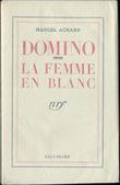 DOMINO - La femme en blanc. ACHARD, Marcel