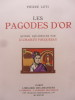 LES PAGODES D'OR. PIERRE LOTI