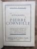 Les Autographes de Pierre Corneille reproduits pour la première fois en fac-similé d'après les originaux de Paris, Rouen et Londres. André PASCAL