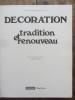 Décoration - tradition et renouveau. Claude Frégnac / René-Marc Chaffardon / Francis Spar