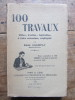 100 travaux utiles, faciles, agréables, à faire soi-même, expliqués.. René Champly