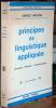 Principes de linguistique appliquée - Principes pour une linguistique appliquée à l'enseignement scientifique: structure - fonction - transformation.. ...