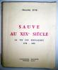 Sauve au XIXè siècle - La Vie des Bernardht - 1798-1890.. YS (Philippe d')