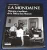 """""""La Mondaine Histoire et archives de la Police des Moeurs"""". """"Véronique Willemin"""""""