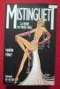 """Mistinguett la reine du music-hall"". ""Martin Pénet"""