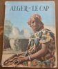 """""""Alger ? Le Cap"""". """"Blaise Cendrars Marcelle Goetze"""""""