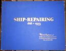 """""""Ship-Repairing (1818-1933) The History Development and Progress of Barclay Curle &Co. Ltd. shipbuilders engineers boiler-makers ship & engine ..."""