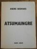 """Atsumaingre. """"André Bosmans"""""""