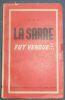 """""""La Sarre fut vendue ? La Sarre première victime de la conspiration Hitler ? Mussolini - Laval""""."""