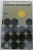"""""""L'Avenir de l'Architecture ? vers l'éclatement des villes"""". """"Frank Lloyd Wright"""""""