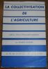 """""""La Collectivisation de l'Agriculture - URSS Chine et Démocraties populaires"""". """"Charles Bouvier"""""""