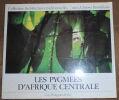 """""""Les Pygmées d'Afrique Centrale"""". """"Guy Philippart de Foy Christian Seignobos"""""""