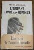 """""""L'Enfant Livré aux Hommes"""". """"Tristan Lamoureux (Jacques Mareuse)"""""""