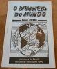 """""""O Desmantelo Do Mundo ? Le démantèlement du monde-"""". Jotabê"""