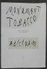 """Monument Tobacco Abecedaire"". ""Marcel et Gabriel Pickeray Pierre Alechinsky"""