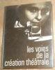 """Les voies de la création théâtrale volume II"". ""Philippe Ivernel Jeanne Lorang Denis Bablet Pierre Laville Odette Aslan et Marlyse Meyer"""