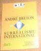 """""""André Breton et le Surréalisme International"""". """"? Tanguy Octavio Paz Maurice Henry Aragon André Breton Max Ernst Leiris Jacques Hérold Alain Jouffroy ..."""