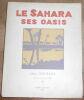 """""""Le Sahara Ses Oasis"""". """"Léon Lehuraux Léon Carré Bougault"""""""