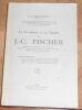 """""""La Vie militaire et les Exploits de J.-C. Fischer Brigadier des Armées du Roy Louis XV Fondateur et Commandant le Corps des Chasseurs (1743-1761) ..."""