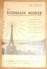 """""""Les Signaux Morse ?mnémotechnique-traducteur instantané ? Lecture au Son-Signaux Scientifiques ? Abréviations ? Indicatifs d'Appels etc?"""". """"Paul ..."""